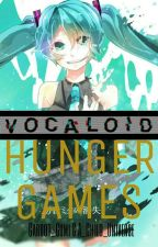 Vocaloid Hunger Games [EDITING/UPDATING] by Carrot_Gumi