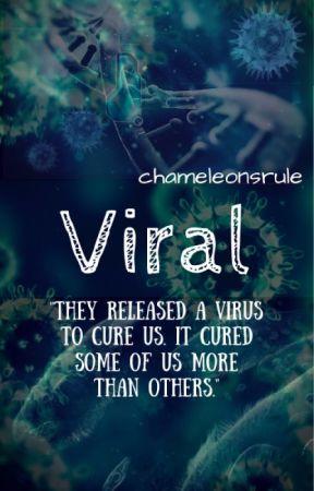 Viral by chameleonsrule