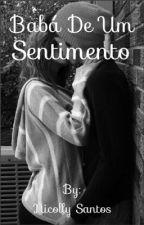 Babá de um sentimento  by NicollySantos791