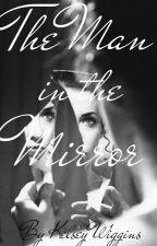 Man In The Mirror |Harry Styles A.U.| by kelseybug2222