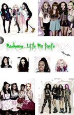 Madhouse-Little Mix Fan fiction by JerrieAnneNelson