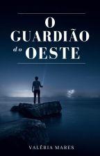 O Guardião do Oeste by ValeriaMares