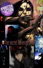 The Secret Revenge (SLOW UPDATE by RaihanaKSnowflake