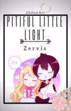 Pitiful Little Light 》Zervis by Mystic_KawaiiNeko