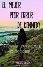 El Mejor Peor Error De Kennedy by angeles_serafin