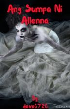 Ang sumpa ni allenna (completed) by devo0720