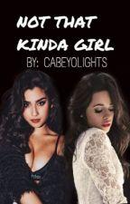 Not That Kinda Girl (camren) by cabeYolights