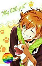 My Little Pet   ♥Yaoi♥ (PAUSADA) by Rose_sama