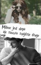 Miłość Jest Ślepa, Ale Zawsze Znajdzie Drogę || James Potter ✏ by KamiJJa