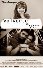 Volverte A Ver by novelasmyn