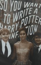 so you want to write a harry potter fanfiction ➳ help book by boldpotter