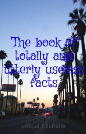 The book of totally and utterly useless facts by cuzwhynot_lol