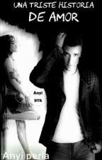 Una Triste Historia De Amor (Logan Henderson Y Tu)#Wattys2016  by anyiperla