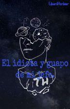 El Idiota Y Guapo De Mi Jefe. by TheHordwar