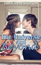 The Universe And Beyond (Watty Awards 2012) by JustATeenyBItInsane