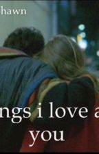 10 thing i love about you (m.e) by MunffinDoShawn