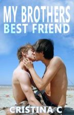My Brother's Best Friend [BoyxBoy] HBT Book 1 by MissCris