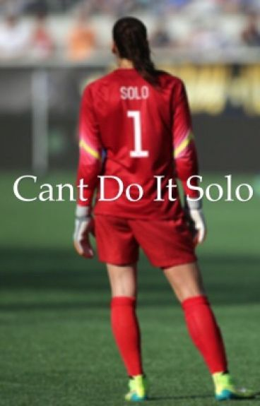 Can't Do It Solo (Sequel to Have Hope)