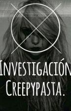 Investigación creepypastas  by niney_666