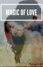 Magic of Love (Kathniel) by ParisPrincess_Gem
