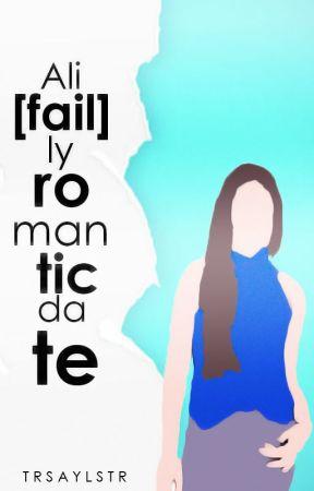 Ali[Fail]Ly Romantic Date by trsaylstri