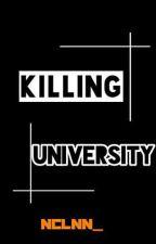Killing University|p.ch| by babehyun_