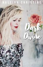 Dark Divide by haleighchristinehall