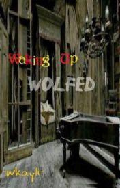 Waking Up Wolfed (Marauders) by wkayli