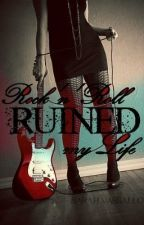 Rock n' Roll Ruined my Life by StormsComing