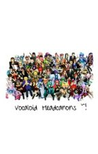 Vocaloid Headcanons [ORIGINAL] by Kagamine_Rin__02