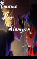 ¡Ámame Por Siempre! (Ladynoir- Adrinette) by Menny6