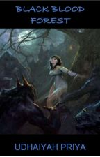 The Black Blood Forest by lunnamoonlit