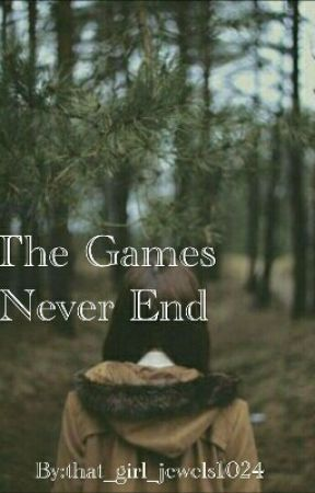 The Games Never End by that_girl_jewels1024
