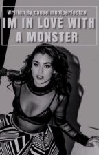I'm In Love With A Monster (Camren AU) by causeimnotperfect26