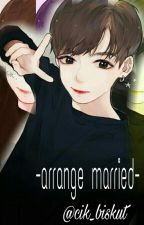 ♚ARRANGE MARRIED♚▷COMPELETE◁ by -jeons_k