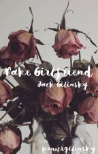 fake girlfriend; jack gilinsky [ON HOLD] by powergilinsky