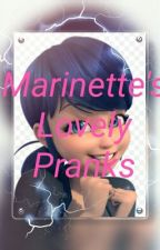 Marinette's Lovely Pranks by TheBlueMiraculer