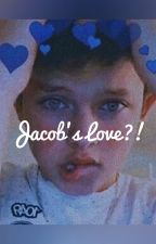 Jacob's Love?! by JacobsGirl05