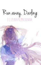 Run away, Darling 『 MARCO DIAZ  』 by FilipinaPrimadonna