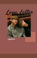 [❌]Love Letter ;taekook by predotae