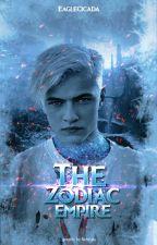 The Zodiac Empire (ON HOLD) by eaglecicada