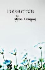 Forgotten by Myou_Ookami