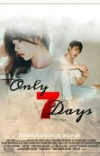[C]ONLY 7 DAYS by Quan_Zhongguo
