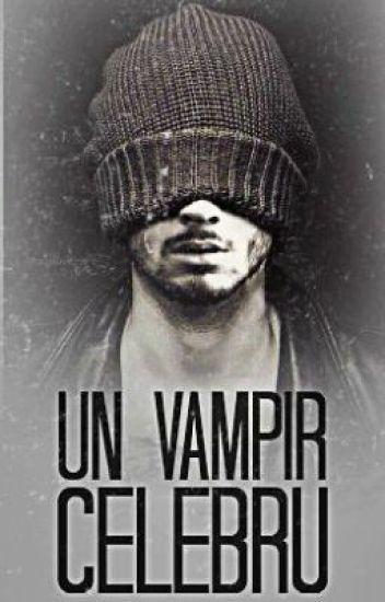 Un vampir celebru (Zayn Malik)