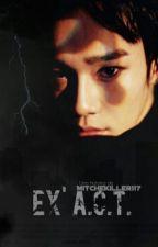 EX'A.C.T. ➡Próximamente. by MitcheKiller117