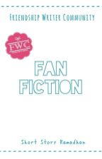 FANFICTION Short Story Collection Ramadhan by fwc1112