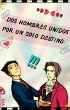 ♥¡Dos Hombres Unidos Por Un Solo Destino!♥ by Nagi-chan18