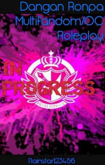 Dangan Ronpa Multifandom/OC Roleplay