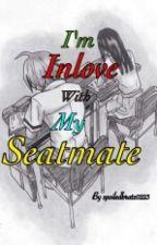 Im Inlove With My Seatmate by spoiledbratz0223
