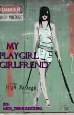 My Playgirl Girlfrend by Super_gurl05